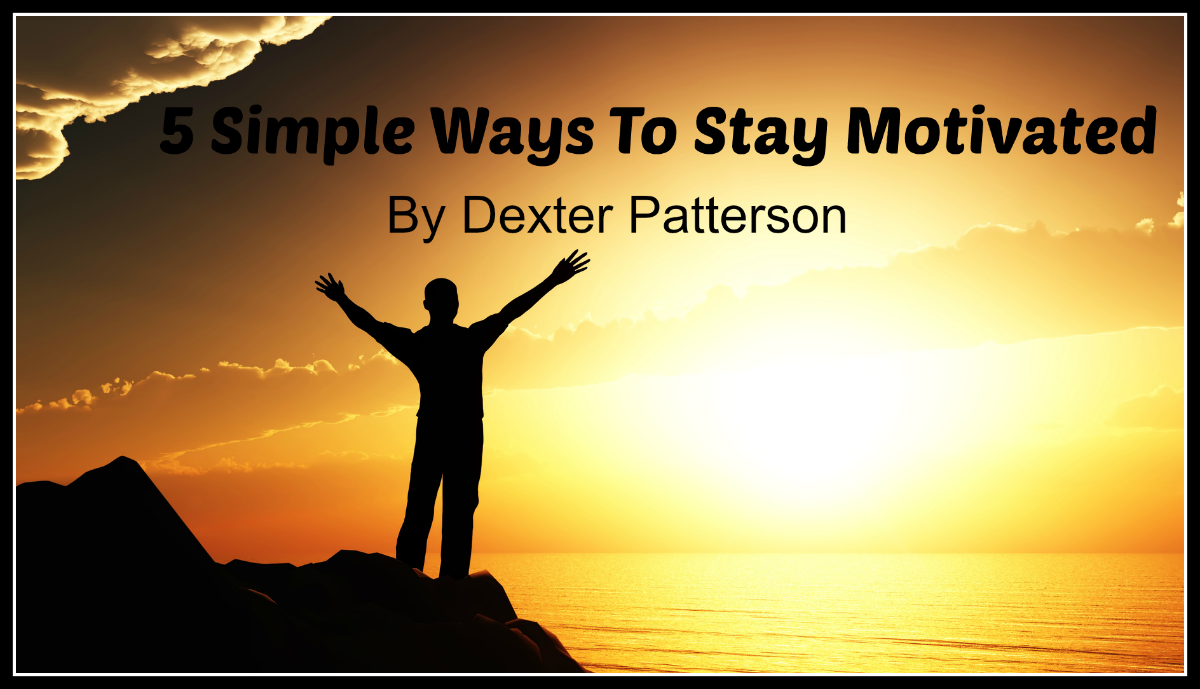 5 Simple Ways To Stay Motivated