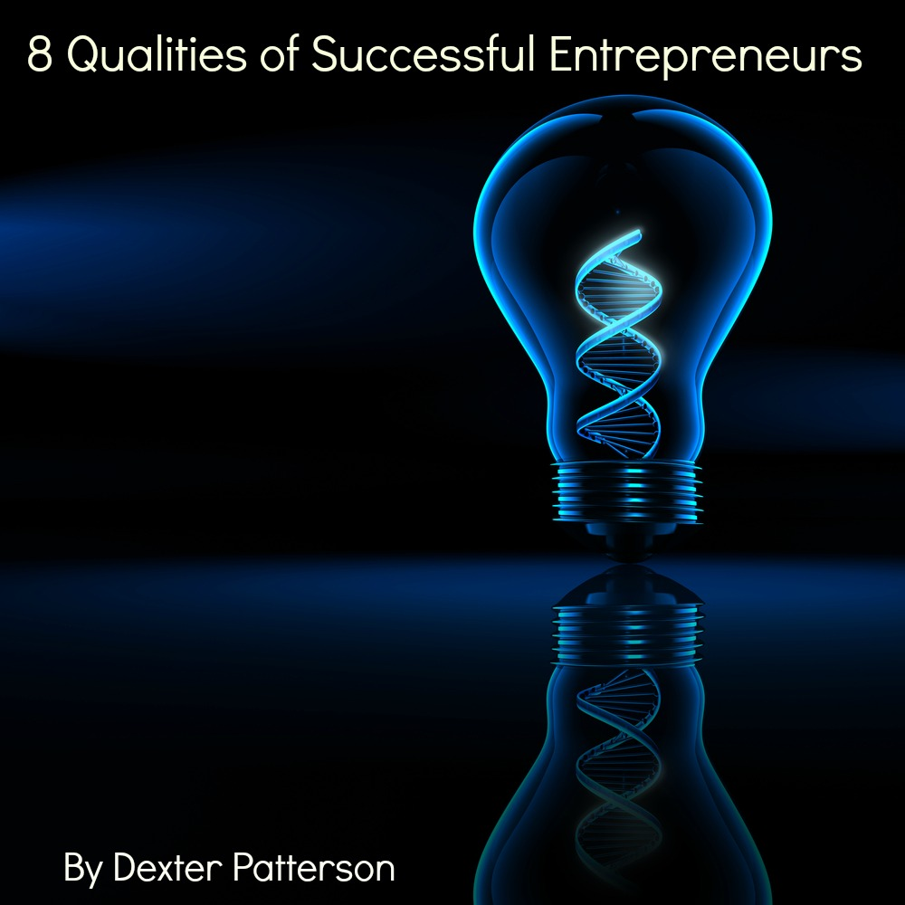 8 Qualities of Successful Entrepreneurs Image