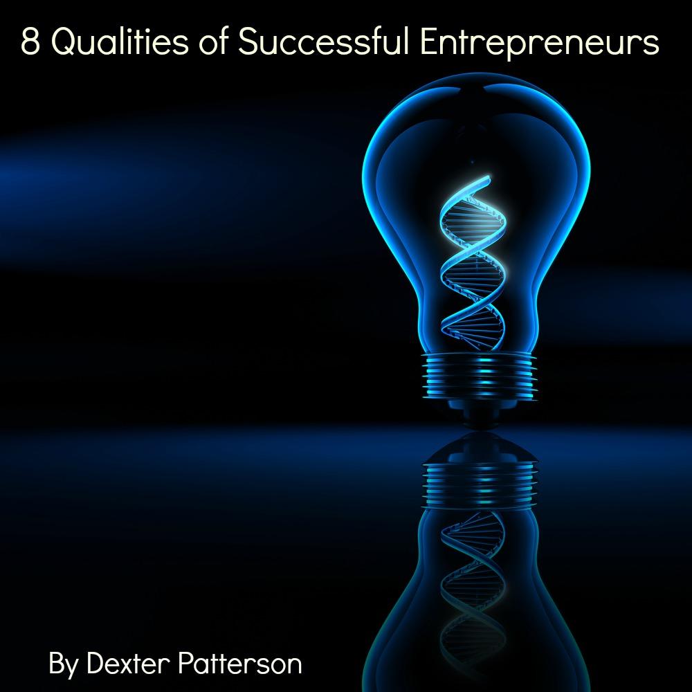 8 Qualities of Successful Entrepreneurs Image