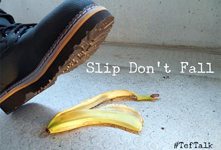 Slip Don't Fall