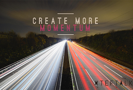 Create More Momentum