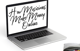 How Musicians Make Money Online