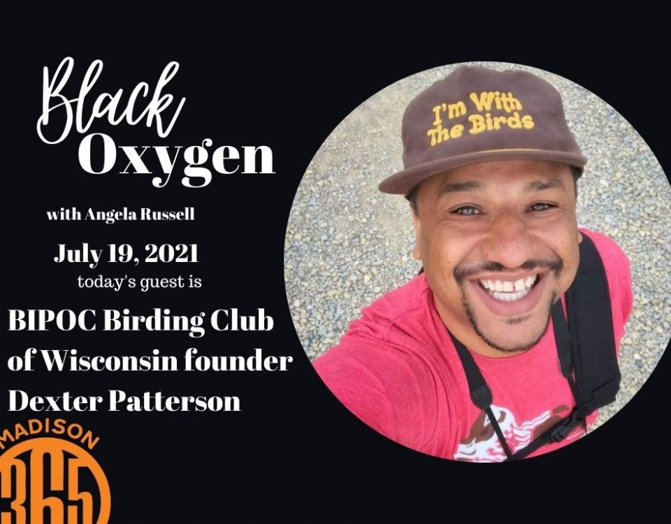 """""""I'm the flyest birder you'll ever meet,"""" says Dexter Patterson. This week on Black Oxygen, Dexter Patterson, also known as the @wiscobirder on Instagram, talks about his journey to Wisconsin, how he got started birding and his new organization the BIPOC Birding Club of Wisconsin. He says that birding as taught him patience, gratitude and joy. To get started birding, Dexter recommends that we start in our own backyard."""
